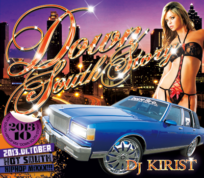 【SALE】【セール商品】DJ KIRIST / DOWN SOUTH STORY 2013 OCTOBER [国内盤MIXCD]