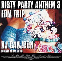 【SALE】【セール商品】DJ CAUJOON / DIRTY PARTY ANTHEM 3 [国内盤MIXCD]