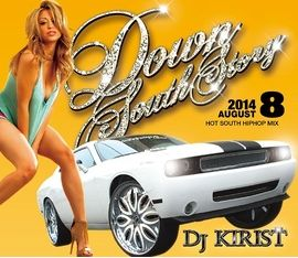 【SALE】DJ KIRIST / DOWN SOUTH STORY 2014 AUGUST [国内盤MIXCD]