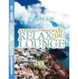 【SALE】DJ Oggy / RELAX CAFE LOUNGE [DVD]