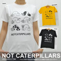 メンズ&レディースTシャツ「NOT CATERPILLARS(ノットキャタピラーズ)」