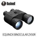 暗視スコープ ブッシュネル エクイノクス ビノキュラーZ450R Bushnell EQUINOX BINOCULAR Z450R ナイトビジョン (日本正規品)