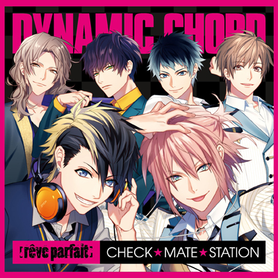 ラジオCD「DYNAMIC CHORD [rêve parfait] CHECK☆MATE☆STATION」