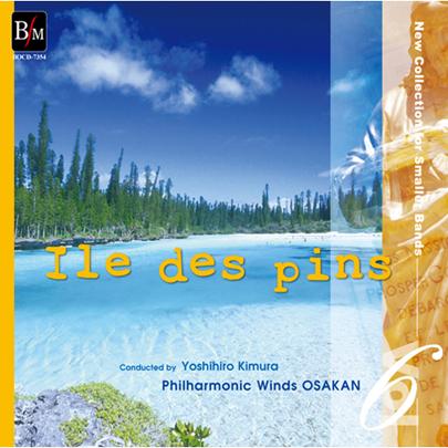 【吹奏楽 CD】小編成レパートリー・コレクション Vol.6 「イル・デ・パン」