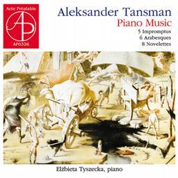 タンスマン/ピアノ作品集(5つの即興曲,6つのアラベスク,8つのノヴェレッテ)