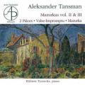 タンスマン/マズルカ集第2巻、同第3巻、2つの小品、ワルツ即興曲ほか