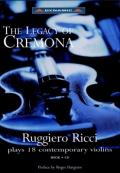 「クレモナの遺産」〜ルッジェーロ・リッチが奏でる18挺の現代のヴァイオリン