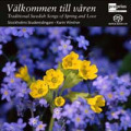 「春よ、ようこそ」〜春と愛を歌うスウェーデンの伝統の歌【SACD】