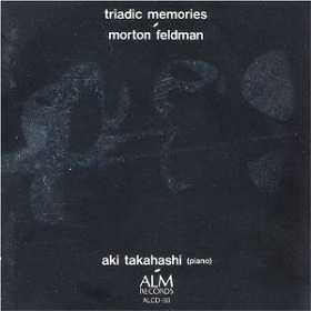 Morton Feldman , 高橋アキ(piano) / Triadic Memories(トライアディック・メモリーズ)