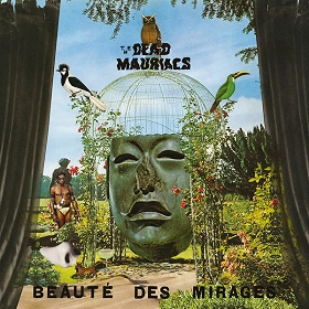 The Dead Mauriacs / Beaute Des Mirages