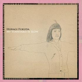 Hiiragi Fukuda (福田柊) / My Turntable is Slow