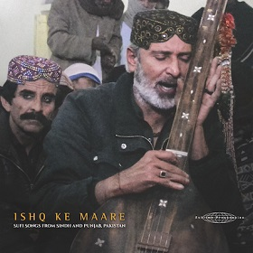 VA / Ishq Ke Maare: Sufi Songs from Sindh and Punjab, Pakistan