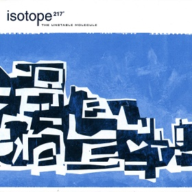 Isotope 217° / The Unstable Molecule
