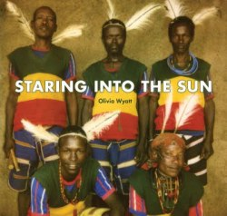 Olivia Wyatt / Staring Into The Sun