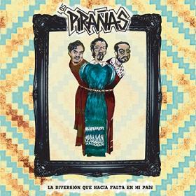 Los Piranas / La Diversion Que Hacia Falta En Mi Pais