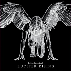 Bobby Beausoleil / Lucifer Rising