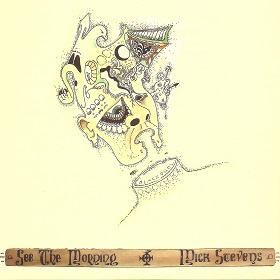 Mick Stevens / See the morning + No savage word