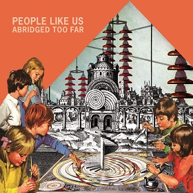 People Like Us / Abridged Too Far