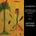 Alvarius B / With a Beaker on the Burner and an Otter in the Oven - Vol. 1 Natural Wonder