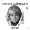 Arthur / Dreams and Images