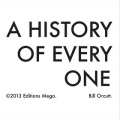 Bill Orcutt / A History of Every One