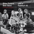 Bitter Funeral Beer Band / Live 82