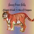 Bonnie Prince Billy / Singers Grave a Sea of Tongues