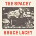 Bruce Lacey / The Spacey Bruce Lacey