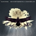 Colin Stetson / New History Warfare Vol. 3: To See More Light