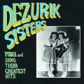 Dezurik Sisters / Sing & Yodel Their Greatest Hits