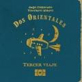 Dos Orientales / Tercer Viaje