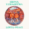 Girma Yifrashewa / Love & Peace