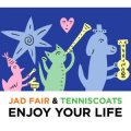 Jad Fair & Tenniscoats / Enjoy Your Life