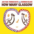 Jad Fair, Tenniscoats and Norman Blake / How Many Glasgow