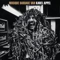 Karel Appel / Musique Barbare