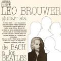 Leo Brouwer (レオ・ブローウェル) / De Bach a los Beatles バッハからビートルズへ