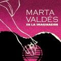 Marta Valdes / En La Imaginacion