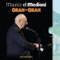 Maurice El Medioni / Oran-Oran
