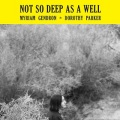 Myriam Gendron / Not So Deep As Well