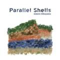 Makoto Shibayama (柴山真人) / Parallel Shells