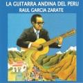 Raul Garcia Zarate / La Guitarra Andina De Peru