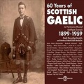 VA / 60 Years of Scottish Gaelic 1899 - 1959