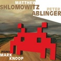 Mathew Shlomowitz , Peter Ablinger performed by Mark Knoop