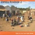V.A / Zambia Roadside 2 Tonga, Ila, Lozi, Leya, Aushi, Bemba