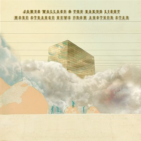 Skyway Man (James Wallace & the Naked Light) / More Strange News From Another Star
