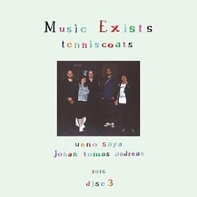 Tenniscoats (テニスコーツ) / Music Exists Disc3