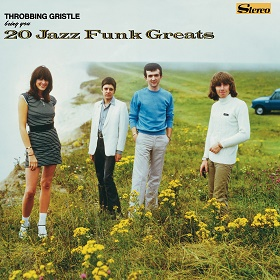 Throbbing Gristle / 20 Jazz Funk Greats