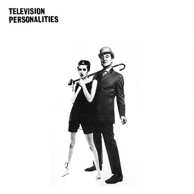 Television Personalities / And Don't The Kids Just Love It