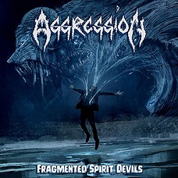 AGGRESSION (Canada) / Fragmented Spirit Devils