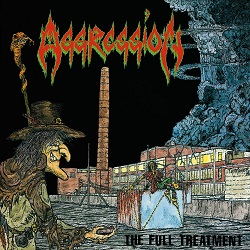 AGGRESSION (Canada) / The Full Treatment (2016 reissue)
